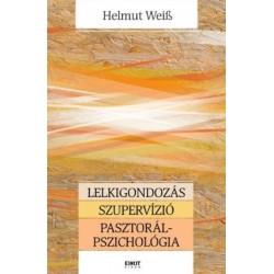 Helmut Weiss: Lelkigondozás - Szupervízió - Pasztorálpszichológia