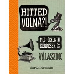 Sarah Herman: Hitted volna?! - Meghökkentő kérdések és válaszok