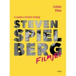 Lichter Péter: Steven Spielberg filmjei - A cápától a Schindler listájáig