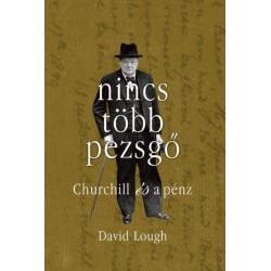 David Lough: Nincs több pezsgő - Churchill és a pénz