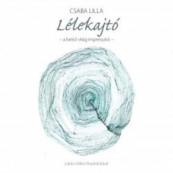 Csaba Lilla: Lélekajtó - A belső világ impressziói