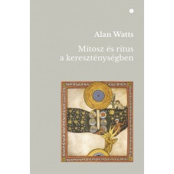 Alan Watts: Mítosz és rítus a kereszténységben