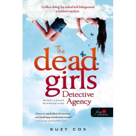 Suzy Cox: The Dead Girls Detective Agency - Halott Lányok Nyomozóiroda - Holt lányok nyomozóirodája 1.