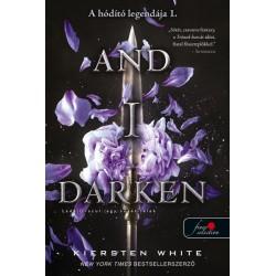 Kiersten White: And I Darken - Lada Drakul - egy sötét lélek - A hódító legendája 1.