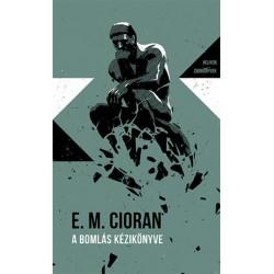 Émile Michel Cioran: A bomlás kézikönyve - Helikon Zsebkönyvek 90.