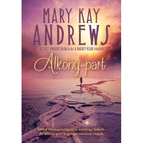 Mary Kay Andrews: Alkony-part