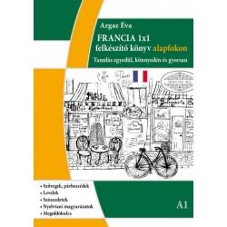 Argaz Éva: Francia 1x1 - A1 szint - Tanulás egyedül, könnyedén és gyorsan