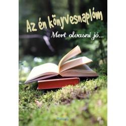Lengyel Orsolya: Az én könyvesnaplóm - Mert olvasni jó...