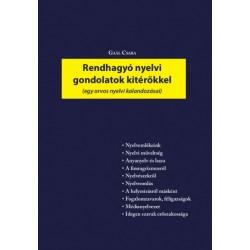 Gaál Csaba: Rendhagyó nyelvi gondolatok kitérőkkel - Egy orvos nyelvi kalandozásai