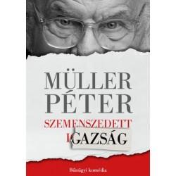 Müller Péter: Szemenszedett igazság