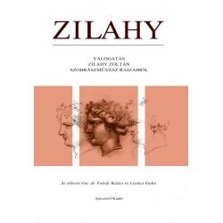 Zilahy Zoltán: Zilahy - Válogatás Zilahy Zoltán szobrászművész rajzaiból