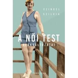 Czingel Szilvia: A női test alakváltozatai 1880-1945