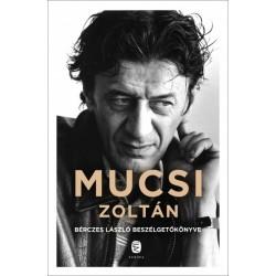 Bérczes László: Mucsi Zoltán - Bérczes László beszélgetőkönyve