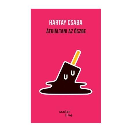 Hartay Csaba: Átkiáltani az őszbe
