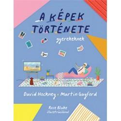 Martin Gayford - David Hockney: A képek története gyerekeknek
