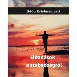 Jiddu Krishnamurti: Előadások a szabadságról