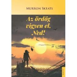 Murron Skeats: Az ördög vigyen el, Ned!