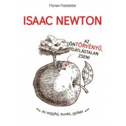 Florian Freistetter: Isaac Newton az öntörvényű gátlástalan zseni...