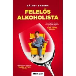 Bálint Ferenc: Felelős alkoholista - Túlélési tanácsok világjárvány esetére