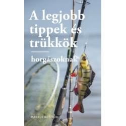 Markus Botefor: A legjobb tippek és trükkök horgászoknak