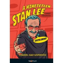 Danny Fingeroth: A hihetetlen Stan Lee - A Marvel igazi szuperhőse
