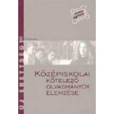 Kelecsényi László Zoltán - Osztovics Szabolcs - Takács Ferenc - Turcsányi Márta: Középiskolai kötelező olvasmányok elemzése
