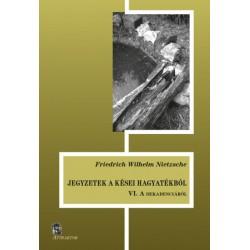 Friedrich Nietzsche: Jegyzetek a kései hagyatékból VI. - A dekadenciáról