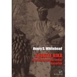 Henry S. Whitehead: A fekete bika - és további nyugat-indiai históriák