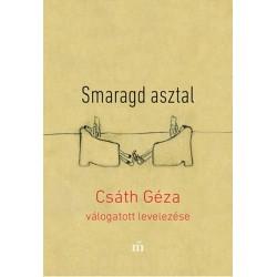Csáth Géza: Smaragd asztal - Csáth Géza válogatott levelezése