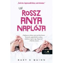 Suzy K. Quinn: Egy rossz anya naplója - Egy rossz anya 1.