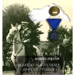 Babucs Zoltán: Hazatért Nagyvárad! - (1940. szeptember 6.)