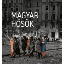 Czókos Gergely: Magyar hősök - Elfeledett életutak a 20. századból