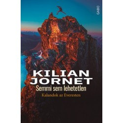 Kilian Jornet: Semmi sem lehetetlen - Kalandok az Everesten