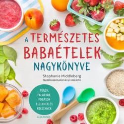 Stephanie Middleberg: A természetes babaételek nagykönyve