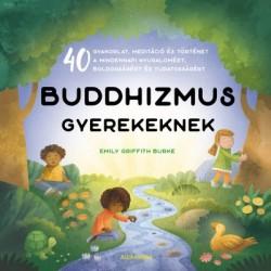 Emily Griffith Burke: Buddhizmus gyerekeknek