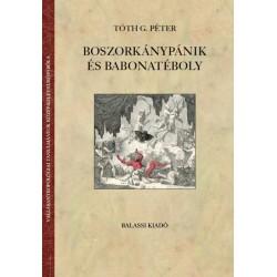 Tóth G. Péter: Boszorkánypánik és babonatéboly