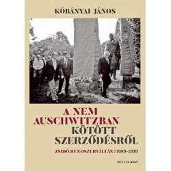 Kőbányai János: A nem Auschwitzban kötött szerződésről - Zsidó rendszerváltás 1989-2019