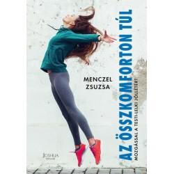 Menczel Zsuzsanna: Az összkomforton túl - Mozgással a testi-lelki jóllétért