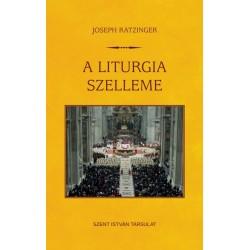 Joseph Ratzinger (Xvi.benedek Pápa): A liturgia szelleme