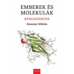 Simonyi Miklós: Emberek és molekulák - Kémiaszertár