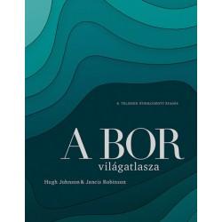 Hugh Johnson - Jancis Robinson: A bor világatlasza