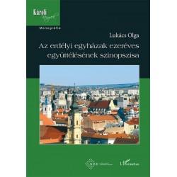 Lukács Olga: Az erdélyi egyházak ezeréves együttélésének szinopszisa