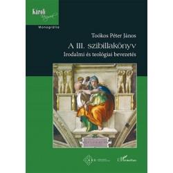 Toókos Péter János: A III. szibillakönyv - Irodalmi és teológiai bevezetés