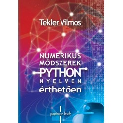 Tekler Vilmos: Numerikus módszerek Python nyelven - érthetően