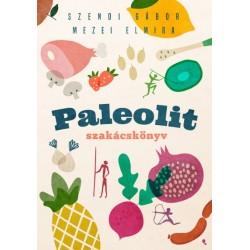 Mezei Elmira - Szendi Gábor: Paleolit szakácskönyv