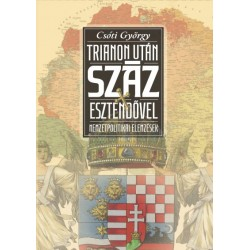 Csóti György: Trianon után száz esztendővel - Nemzetpolitikai elemzések