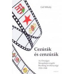 Gál Mihály: Cezúrák és cenzúrák - Az Országos Mozgóképvizsgáló Bizottság tevékenysége 1920-1948