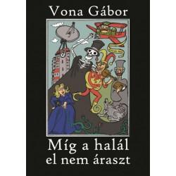 Vona Gábor: Míg a halál el nem áraszt