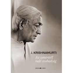 Jiddu Krishnamurti: Az ismerttől való szabadság