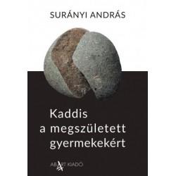 Surányi András: Kaddis a megszületett gyermekekért